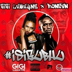 Gigi Lamayne - Is'Gubhu (ft. Duncan)